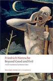 Beyond Good and Evil Prelude to a Philosophy of the Future (Oxford World's Classics)