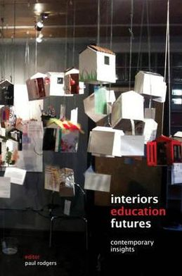 Interiors Education Futures: A Collection of Contemporary Insights - ABC Books