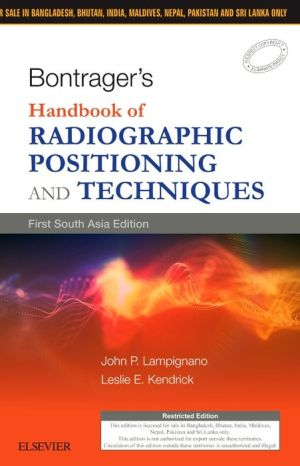 Bontrager's Handbook of Radiographic Positioning and Techniques: First South Asia Edition - ABC Books