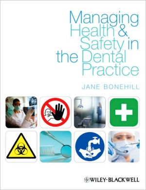 Managing Health and Safety in the Dental Practice: A Practical Guide