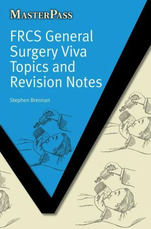MasterPass: FCRS General Surgery Viva Topics and Revision Notes - ABC Books