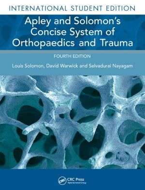 Apley and Solomon's Concise System of Orthopaedics and Trauma, 4e