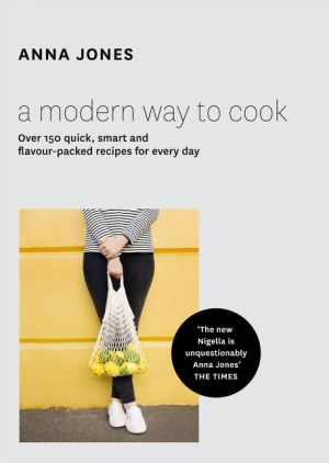 A Modern Way to Cook - ABC Books