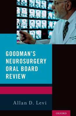 Goodman's Neurosurgery Oral Board Review - ABC Books