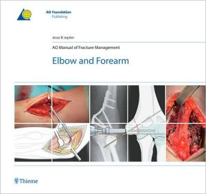 AO Manual of Fracture Management: Elbow & Forearm - ABC Books