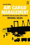 Air Cargo Management, 2e