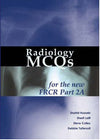 Radiology MCQs for the New FRCR: Pt. 2A - ABC Books