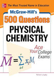 McGraw-Hill's 500 Physical Chemistry Questions: Ace Your College Exams - ABC Books