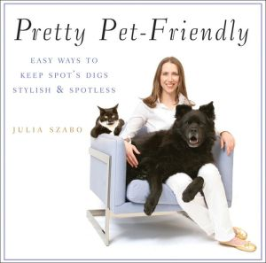 Pretty Pet-Friendly - Easy Ways to Keep Spot's Digs Stylish and Spotless - ABC Books