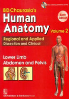 BD Chaurasia's Human Anatomy Regional and Applied Dissection and Clinical: Vol. 2: Lower Limb Abdomen and Pelvis, 6e
