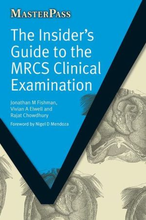 MasterPass: The Insider's Guide to the MRCS Clinical Examination - ABC Books