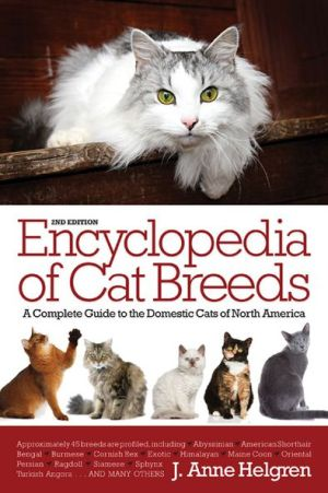 Encyclopedia of Cat Breeds: A Complete Guide to the Domestic Cats of North America 2E - ABC Books