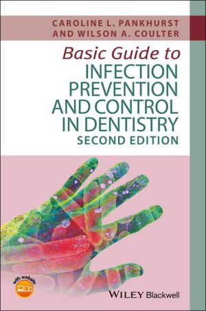 Basic Guide to Infection Prevention and Control in Dentistry, 2nd Edition - ABC Books