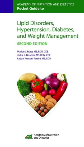 Academy of Nutrition and Dietetics Pocket Guide to Lipid Disorders, Hypertension, Diabetes, and Weight Management, 2e