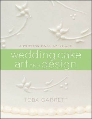 Wedding Cake Art and Design: A Professional Approach - ABC Books