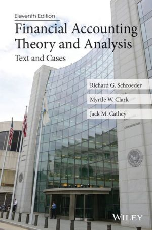 Financial Accounting Theory and Analysis - Text and Cases, 11th edition