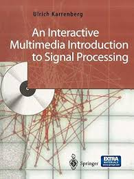 An Interactive Multimedia Introduction to Signal Processing - ABC Books