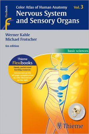 Color Atlas of Human Anatomy, Volume 3: Nervous System and Sensory Organs, 6e** - ABC Books