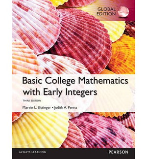 Basic College Mathematics with Early Integers with MyMathLab, Global Edition, 3e