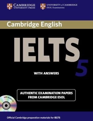 Cambridge IELTS 5: Student's Book with answers and Audio CD