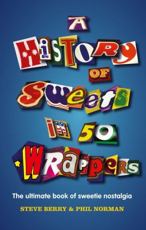 A History of Sweets in 50 Wrappers - ABC Books