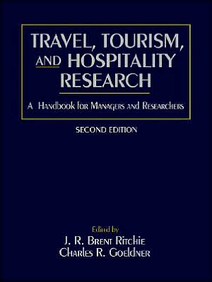Travel, Tourism, and Hospitality Research: A Handbook for Managers and Researchers, 2nd Edition