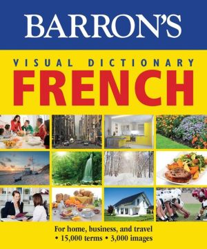 Barron's Visual Dictionary: French: For Home, Business, and Travel