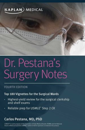 Dr. Pestana's Surgery Notes: Top 180 Vignettes for the Surgical Wards, 4e