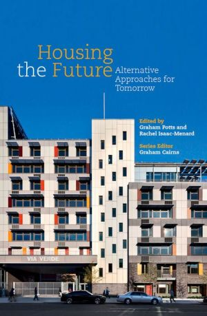 Housing the Future: Alternative Approaches for Tomorrow - ABC Books