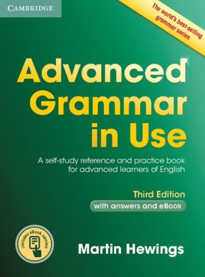 Advanced Grammar in Use Book with Answers and Interactive eBook, 3e