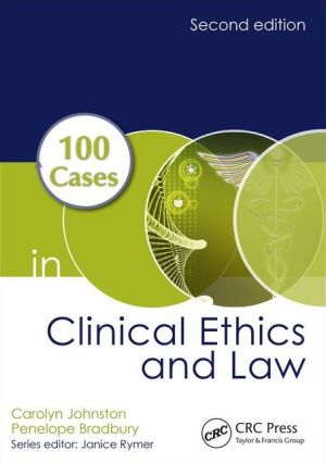 100 Cases in Clinical Ethics and Law - ABC Books