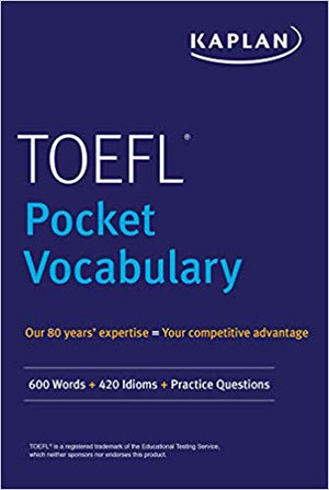 TOEFL Pocket Vocabulary: 600 Words + 420 Idioms + Practice Questions, 2e
