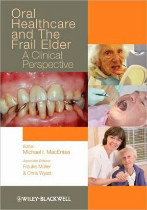 Oral Healthcare and the Frail Elder: A Clinical Perspective - ABC Books