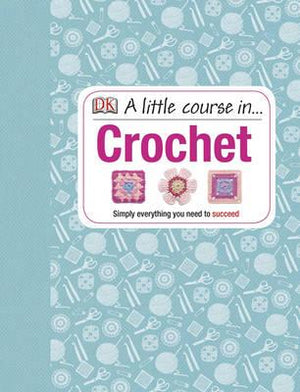 A Little Course In... Crochet - ABC Books