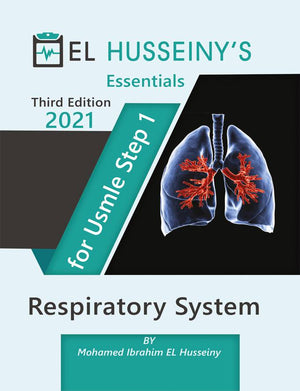 EL HUSSEINY'S Essentials For USMLE Step 1 : Respiratory System 2021, 3e