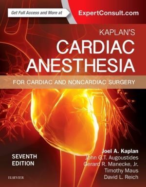 Kaplan's Cardiac Anesthesia, In Cardiac and Noncardiac Surgery, 7th Edition - ABC Books