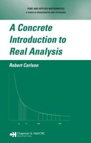 A Concrete Introduction to Real Analysis, 2e