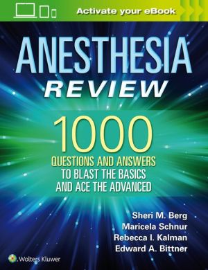 Anesthesia Review: 1000 Questions and Answers to Blast the BASICS and Ace the ADVANCED - ABC Books