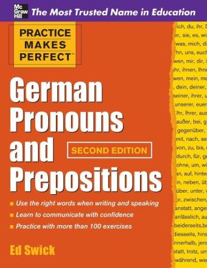 Practice Makes Perfect German Pronouns and Prepositions, 2nd Edition