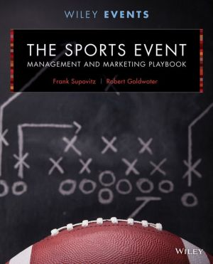 The Sports Event Management and Marketing Playbook, 2nd Edition - ABC Books