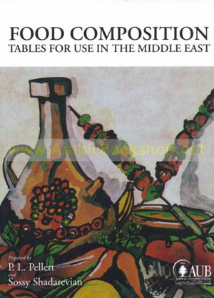 Food Composition Tables for Use in the Middle East 3E - ABC Books