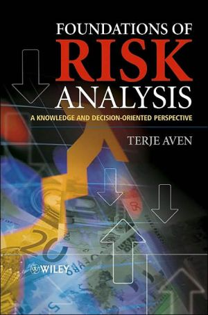 Foundations of Risk Analysis - A Knowledge and Decision-Oriented Perspective - ABC Books