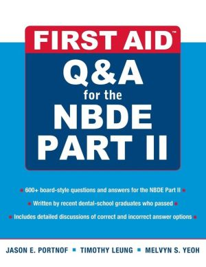 First Aid Q&A for the NBDE Part II ** - ABC Books