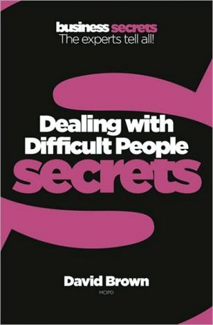 Collins Business Secrets: Dealing With Difficult People - ABC Books