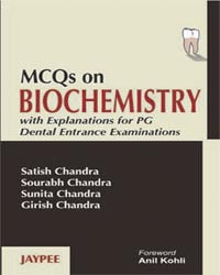 MCQs On Biochemistry with Explanations for PG Dental Entrance Examinations - ABC Books