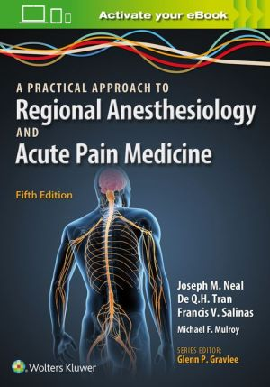 A Practical Approach to Regional Anesthesiology and Acute Pain Medicine