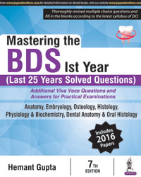 Mastering the BDS Ist Year (Last 25 Years Solved Questions)