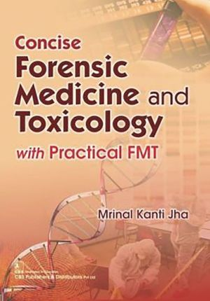 Concise Forensic Medicine and Toxicology: With Practical FMT (PB)
