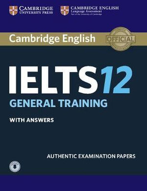 Cambridge IELTS 12 : General Training Student's Book with Answers with Audio, Authentic Examination Papers - ABC Books
