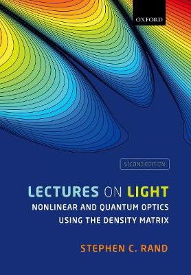 Lectures on Light Nonlinear and Quantum Optics using the Density Matrix 2/e